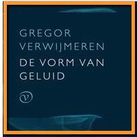 De vorm van geluid Gregor Verwijmeren