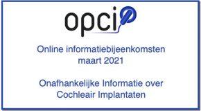 Online informatiebijeenkomsten over cochleair implantaten georganiseerd door OPCI | 1e helft 2021