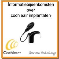informatiebijeenkomst cochleair implantaat cochlear