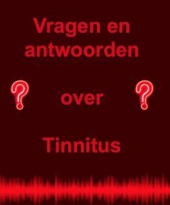 Tinnitus: vragen en antwoorden